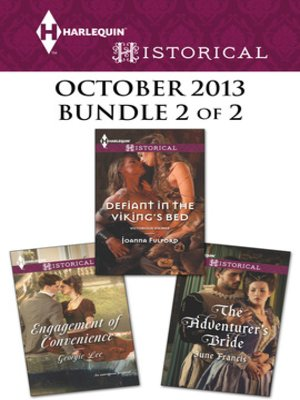 cover image of Harlequin Historical October 2013 - Bundle 2 of 2: Engagement of Convenience\Defiant in the Viking's Bed\The Adventurer's Bride