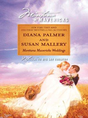Montana Mavericks Weddings Series Diana Palmer Author