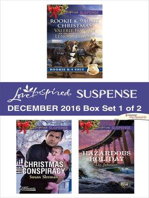 cover image of Harlequin Love Inspired Suspense December 2016, Box Set 1 of 2