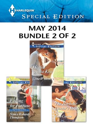 cover image of Harlequin Special Edition May 2014 - Bundle 2 of 2: Falling for Fortune\Healed with a Kiss\The Bachelor Doctor's Bride