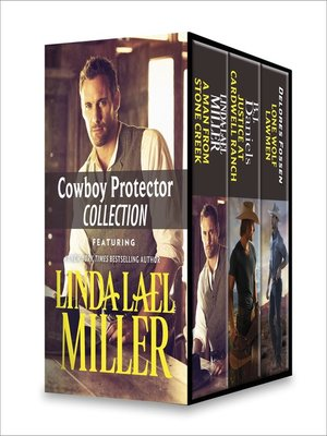 cover image of Cowboy Protector Collection: The Man from Stone Creek ; Justice at Cardwell Ranch ; Lone Wolf Lawman