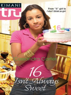 cover image of 16 Isn't Always Sweet