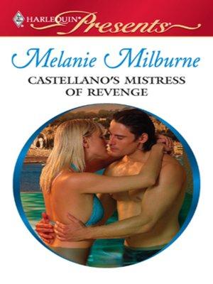 cover image of Castellano's Mistress of Revenge