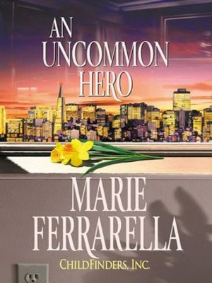 cover image of Childfinders, Inc.: An Uncommon Hero