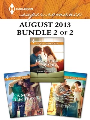 cover image of Harlequin Superromance August 2013 - Bundle 2 of 2: From This Day On\A Man Like Him\Second Time's the Charm