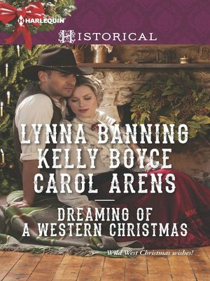 cover image of Dreaming of a Western Christmas: His Christmas Belle\The Cowboy of Christmas Past\Snowbound with the Cowboy