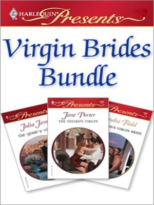 cover image of Virgin Brides Bundle: The Greek's Virgin Bride\The Tycoon's Virgin Bride\The Sheikh's Virgin