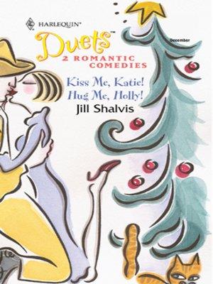 cover image of Kiss Me, Katie! & Hug Me, Holly!