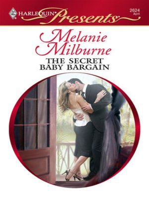 The Secret Baby Bargain by MELANIE MILBURNE · OverDrive (Rakuten