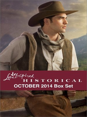 cover image of Love Inspired Historical October 2014 Box Set: Big Sky Cowboy\Married by Christmas\Suitor by Design\The Nanny Arrangement