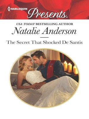 cover image of The Secret That Shocked De Santis--A Secret Baby Romance