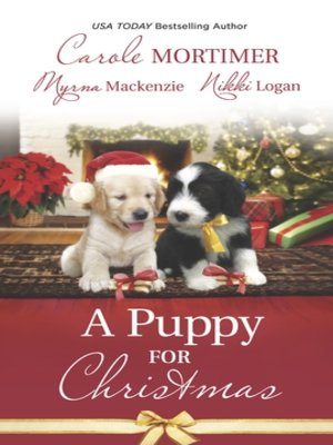 cover image of A Puppy for Christmas: On the Secretary's Christmas List\The Soldier, the Puppy and Me\The Patter of Paws at Christmas