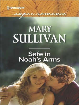 cover image of Safe in Noah's Arms