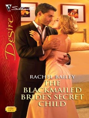 cover image of The Blackmailed Bride's Secret Child