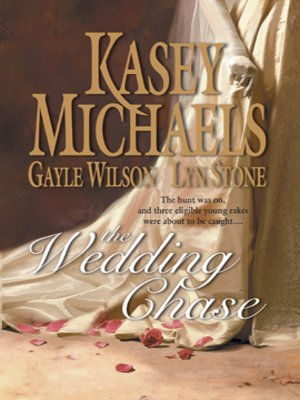 cover image of The Wedding Chase: In His Lordship's Bed\Prisoner of the Tower\Word of a Gentleman