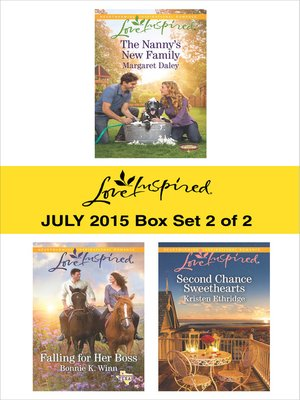 cover image of Love Inspired July 2015 - Box Set 2 of 2: The Nanny's New Family\Falling for Her Boss\Second Chance Sweethearts