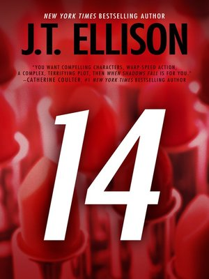 14 by J.T. Ellison.                                              AVAILABLE eBook.