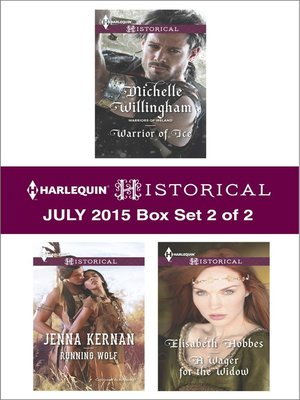 cover image of Harlequin Historical July 2015 - Box Set 2 of 2: Warrior of Ice\Running Wolf\A Wager for the Widow