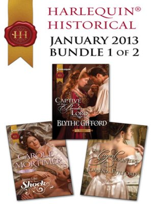 cover image of Harlequin Historical January 2013 - Bundle 1 of 2: Some Like to Shock\Captive of the Border Lord\The Caged Countess