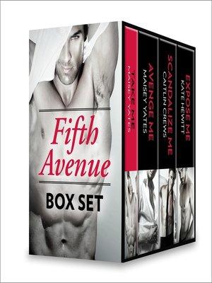 cover image of Fifth Avenue Box Set: Take Me\Avenge Me\Scandalize Me\Expose Me