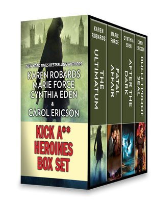 cover image of Kick A** Heroines Box Set: The Ultimatum ; Fatal Affair ; After the Dark ; Bulletproof SEAL