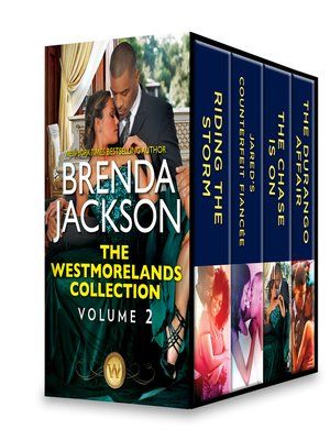 cover image of The Westmorelands Collection, Volume 2: Riding the Storm ; Jared's Counterfeit Fiancée ; The Chase Is On ; The Durango Affair
