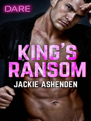cover image of King's Ransom--A Sexy Billionaire Romance