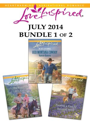 cover image of Love Inspired July 2014 - Bundle 1 of 2: Her Montana Cowboy\Redeeming the Rancher\Forever a Family