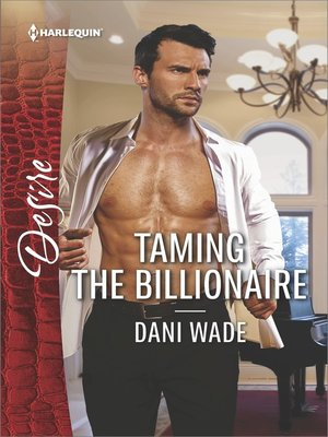 cover image of Taming the Billionaire--A Billionaire Boss Workplace Romance