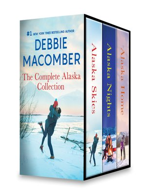 cover image of Debbie Macomber the Complete Alaska Collection