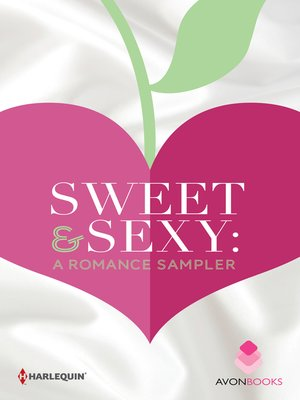 cover image of Sweet & Sexy: A Romance Sampler