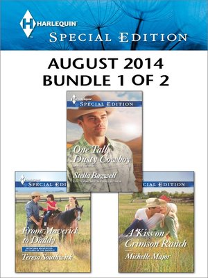 cover image of Harlequin Special Edition August 2014 - Bundle 1 of 2: From Maverick to Daddy\One Tall, Dusty Cowboy\A Kiss on Crimson Ranch