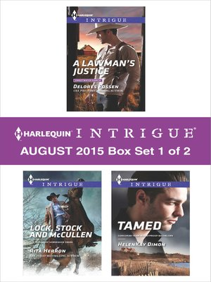 cover image of Harlequin Intrigue August 2015 - Box Set 1 of 2: A Lawman's Justice\Lock, Stock and McCullen\Tamed
