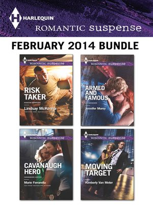 cover image of Harlequin Romantic Suspense February 2014 Bundle: Risk Taker\Cavanaugh Hero\Armed and Famous\Moving Target