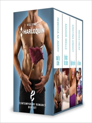 cover image of Harlequin E Contemporary Romance Box Set Volume 2: Maid to Crave\All I Have\The Last First Date\Light My Fire
