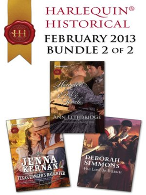 cover image of Harlequin Historical February 2013 - Bundle 2 of 2: The Texas Ranger's Daughter\Haunted by the Earl's Touch\The Last de Burgh