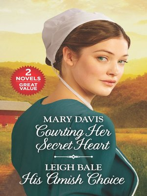 cover image of Courting Her Secret Heart ; His Amish Choice