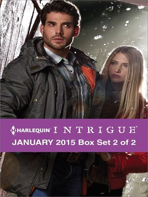 cover image of Harlequin Intrigue January 2015 - Box Set 2 of 2: Mountain Retreat\Gut Instinct\Infiltration