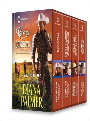cover image of Crazy for Cowboys Collection: Texas Born\Deliverance at Cardwell Ranch\A Last Chance Christmas\Her Colton Lawman