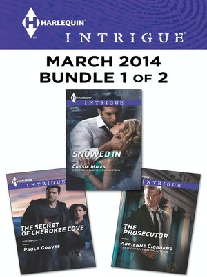cover image of Harlequin Intrigue March 2014 - Bundle 1 of 2: The Secret of Cherokee Cove\Snowed In\The Prosecutor