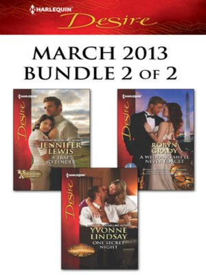 cover image of Harlequin Desire March 2013 - Bundle 2 of 2: A Trap So Tender\One Secret Night\A Wedding She'll Never Forget