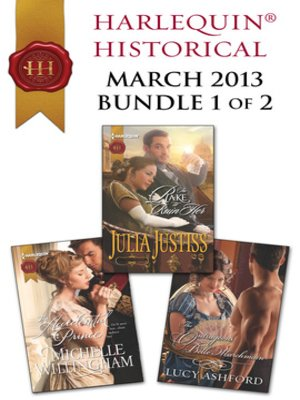 cover image of Harlequin Historical March 2013 - Bundle 1 of 2: The Accidental Prince\The Rake to Ruin Her\The Outrageous Belle Marchmain