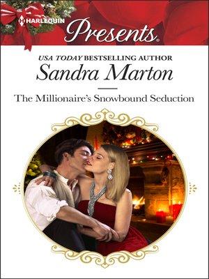 cover image of The Millionaire's Snowbound Seduction