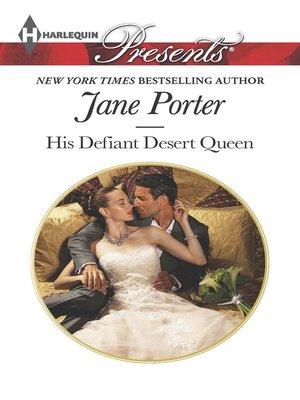 cover image of His Defiant Desert Queen