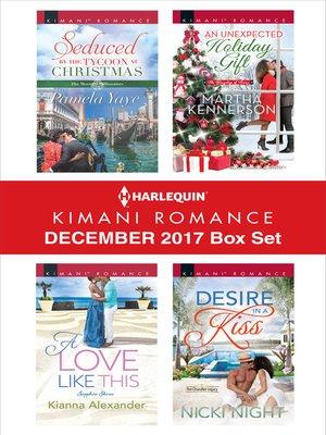 cover image of Harlequin Kimani Romance December 2017 Box Set