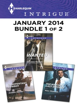 cover image of Harlequin Intrigue January 2014 - Bundle 1 of 2: Wanted\Unrepentant Cowboy\The Marine's Last Defense
