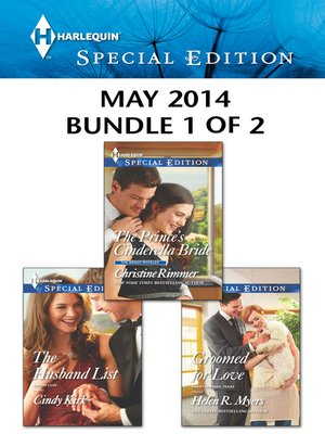 cover image of Harlequin Special Edition May 2014 - Bundle 1 of 2: The Prince's Cinderella Bride\The Husband List\Groomed for Love