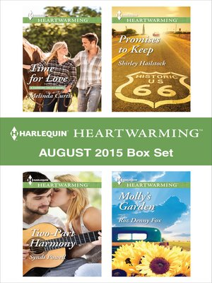 cover image of Harlequin Heartwarming August 2015 - Box Set: Time for Love\Molly's Garden\Two-Part Harmony\Promises to Keep