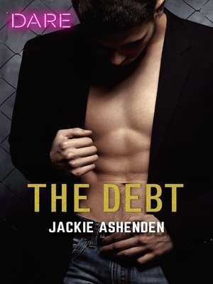 cover image of The Debt--A Sexy Billionaire Romance