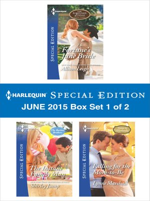 cover image of Harlequin Special Edition June 2015 - Box Set 1 of 2: Fortune's June Bride\The Instant Family Man\Falling for the Mom-to-Be